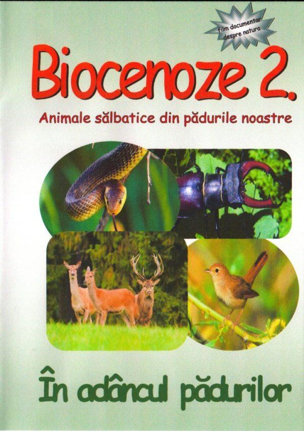 BIOCENOZE 2. In adancul padurilor 1